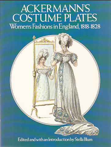 Image for Ackermann's Costume Plates:  Women's Fashions in England 1818-1828