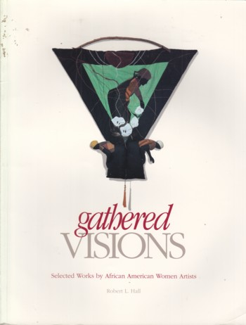 Image for Gathered Visions:  selected works by Africam American Women Artists