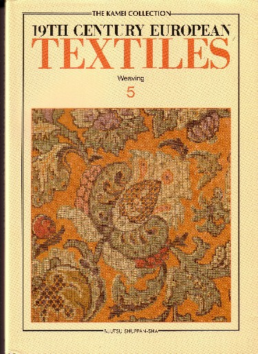 Image for 19th Century European Textiles-the Kamei Collection:  Weaving