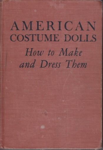 Image for AMERICAN COSTUME DOLLS and how to dress them
