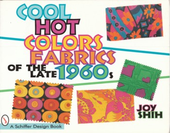 Image for Cool, Hot, Colors, Fabrics of the late 1960's