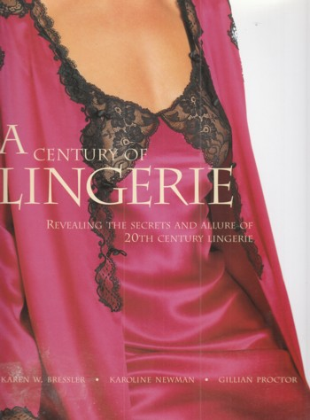 Image for Century of Lingerie:  revealing the secrets and allure of 20th centur