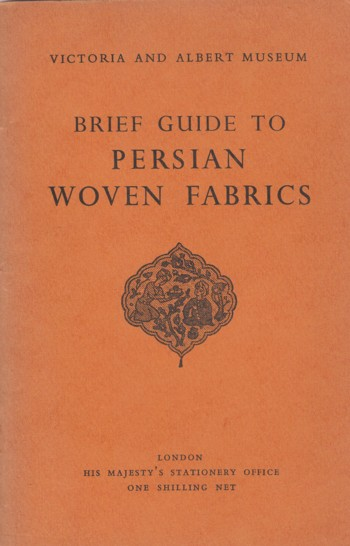Image for BRIEF GUIDE TO PERSIAN woven fabrics