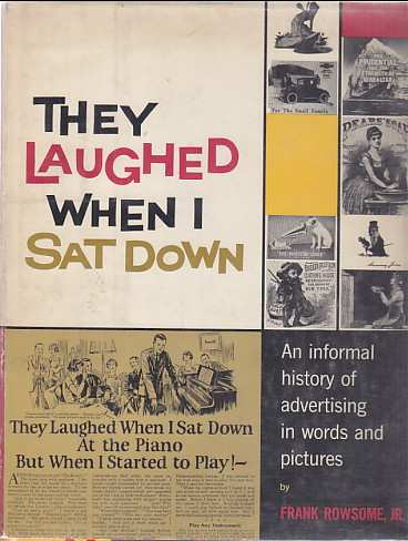 Image for They Laughed When I Sat Down:  an informal history of advertising in