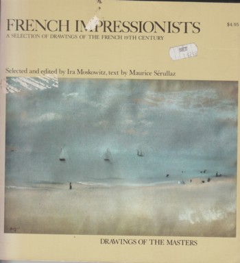 Image for French Impressionists:  selection of drawings of the French 19th cent