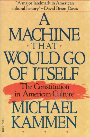 Image for Machine That Would Go of Itself: the Constitution in American Culture