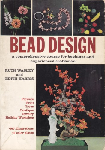 Image for BEAD DESIGN, A COMPREHENSIVE COURSE FOR BEGINNER AND EXPERIENCED CRAFT
