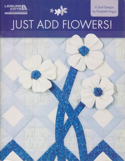 Image for Just Add Flowers:  6 quilt designs