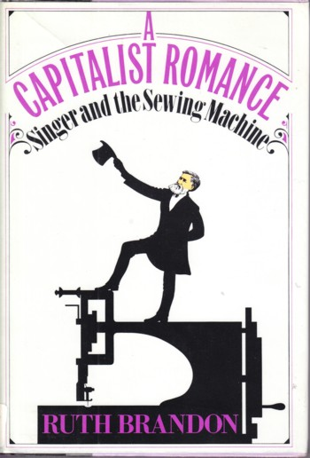 Image for Capitalist Romance:  Singer and the Sewing Machine